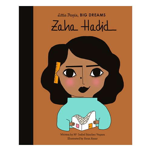Little People, Big Dreams: Zaha Hadid - Maria Isabel Sanchez Vegara
