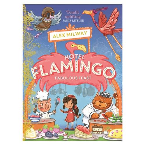 Hotel Flamingo: Fabulous Feast - Alex Milway
