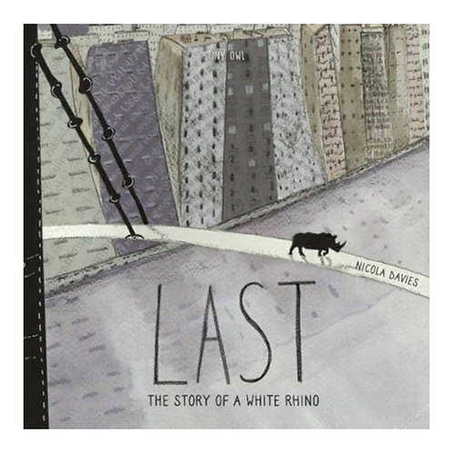 Last: The Story of a White Rhino - Nicola Davies