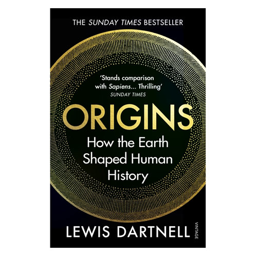 Origins : How the Earth Shaped Human History - Lewis Dartnell