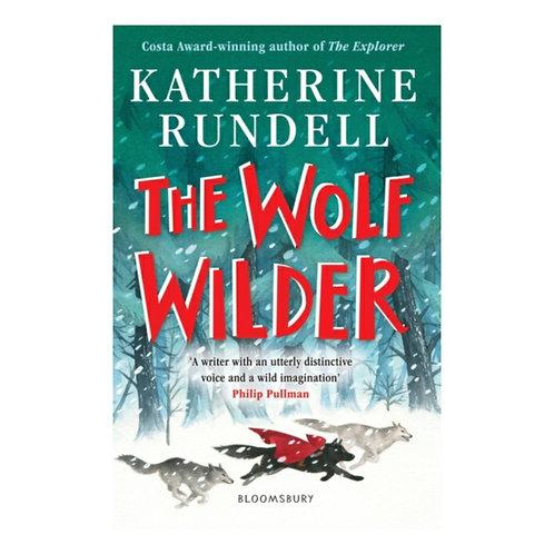 The Wolf Wilder -Katherine Rundell
