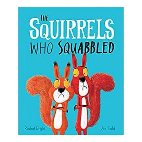 The Squirrels Who Squabbled - Rachel Bright