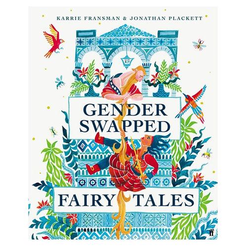 Gender Swapped Fairy Tales - Karrie Fransman & Jonathan Plackett