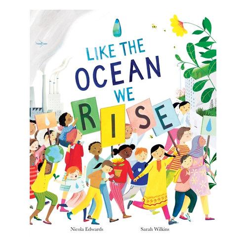 Like the Ocean We Rise - Sarah Wilkins & Nicola Edwards