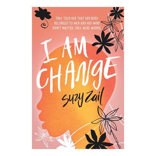 I Am Change - Suzy Zail