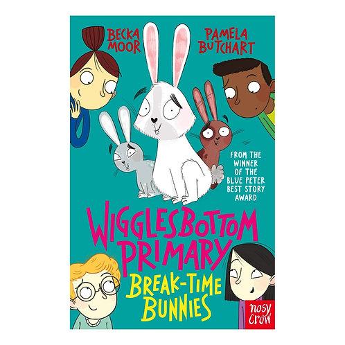 Wigglesbottom Primary: Break-Time Bunnies - Pamela Butchart