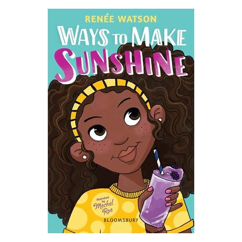 Ways To Make Sunshine - Renee Watson