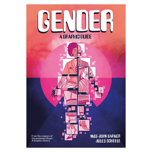 Gender: A Graphic Guide - Meg-John Barker & Jules Scheele