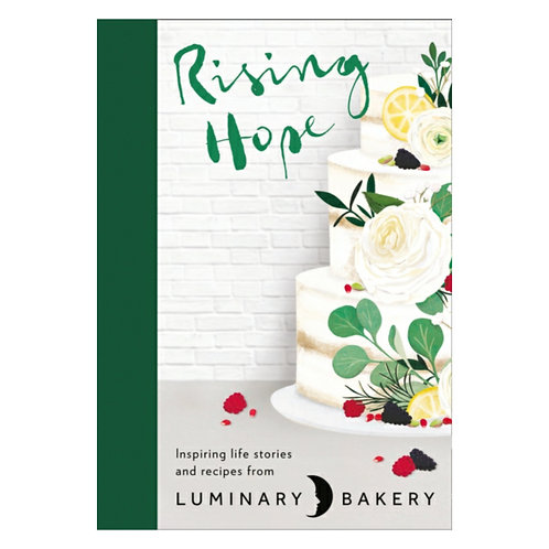 Rising Hope : Recipes and Stories From Luminary Bakery