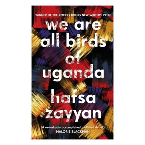 We Are All Birds of Uganda - Hafsa Zayyan