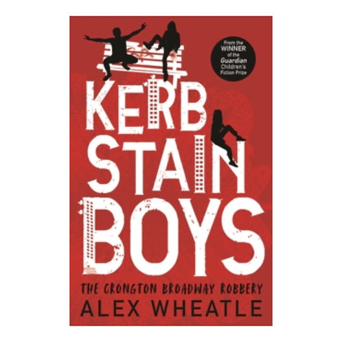 Kerb-Stain Boys : The Crongton Broadway Robbery - Alex Wheatle