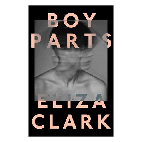 Boy Parts - Eliza Clark