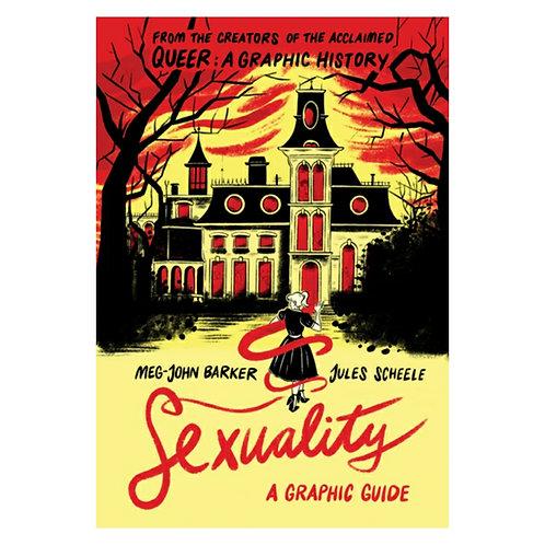 Sexuality : A Graphic Guide -Meg-John Barker& Jules Scheele