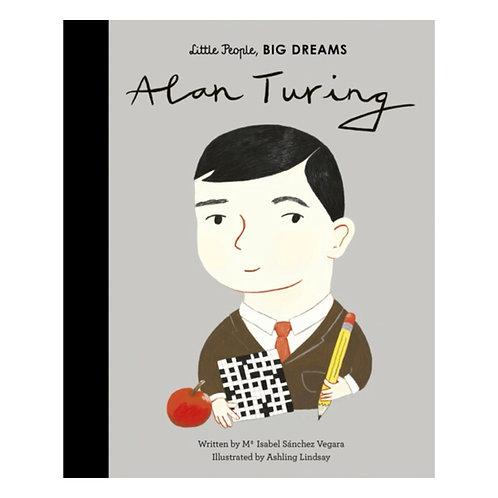 Little People, Big Dreams: Alan Turing - Maria Isabel Sanchez Vegara
