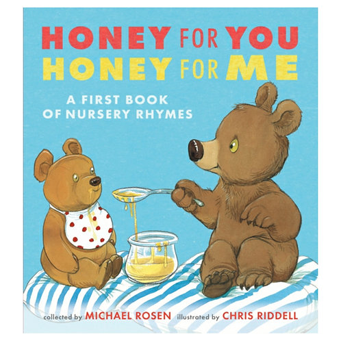 Honey for You, Honey for Me : A First Book of Nursery Rhymes - Michael Rosen