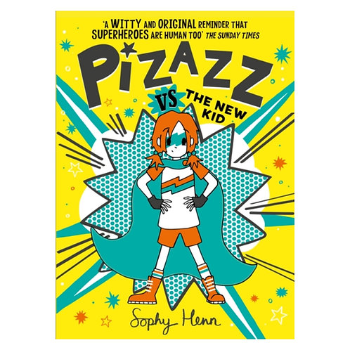 Pizazz vs the New Kid - Sophy Henn