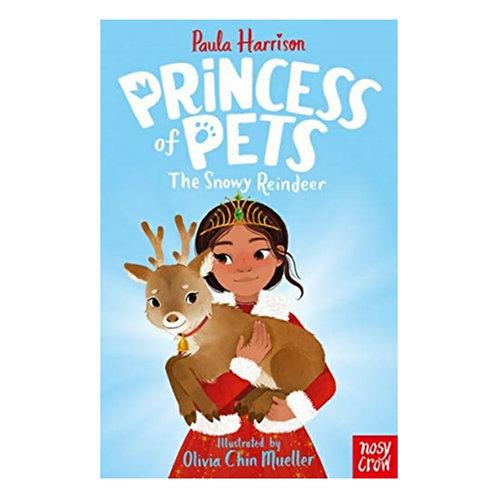 Princess of Pets: The Snowy Reindeer -Paula Harrison