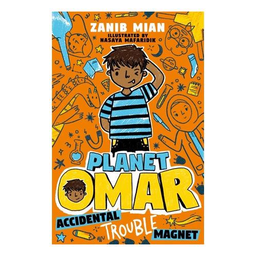 Planet Omar: Accidental Trouble Magnet - Zanib Mian
