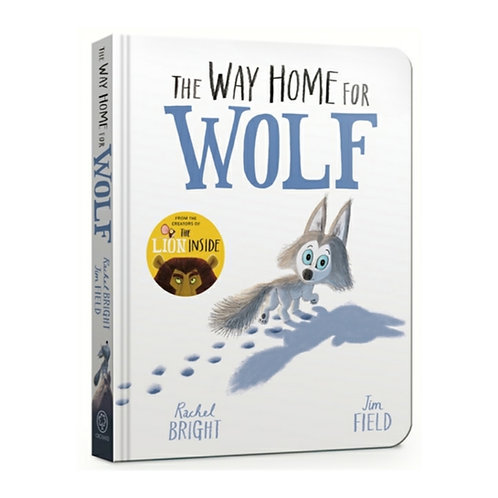 The Way Home for Wolf Board Book - Rachel Bright & Jim Field