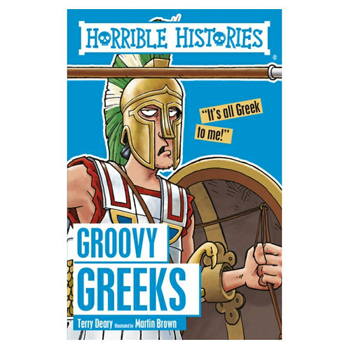 Groovy Greeks - Terry Deary & Martin Brown
