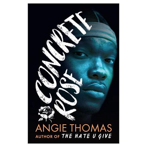 Concrete Rose - Angie Thomas