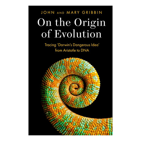 On the Origin of Evolution : Tracing 'Darwin's Dangerous Idea' from Aristotle to