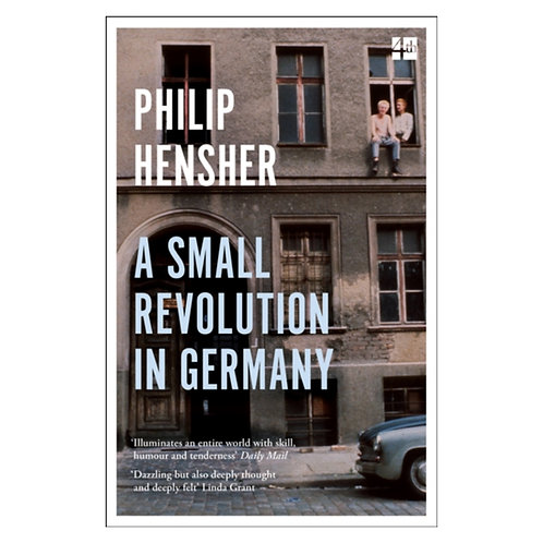 A Small Revolution in Germany - Philip Hensher