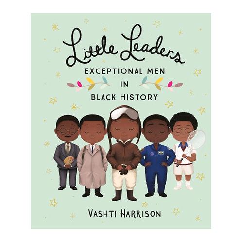 Little Leaders: Exceptional Men in Black History - Vashti Harrison