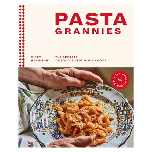 Pasta Grannies: The Official Cookbook : The Secrets of Italy's Best Home Cooks