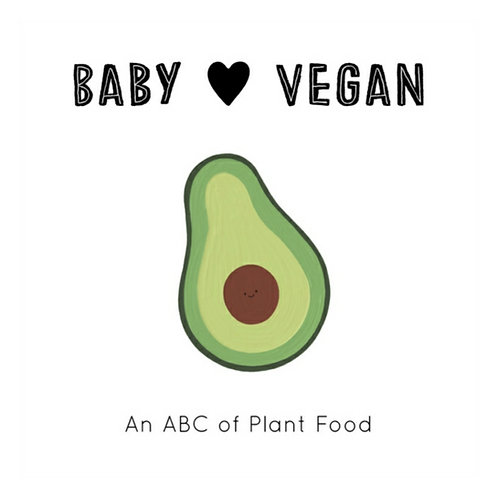 Baby Loves Vegan : An ABC of Plant Food