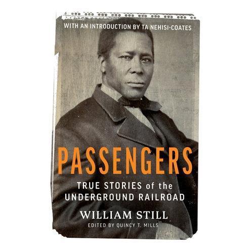 Passengers : True Stories of the Underground Railroad - William Still