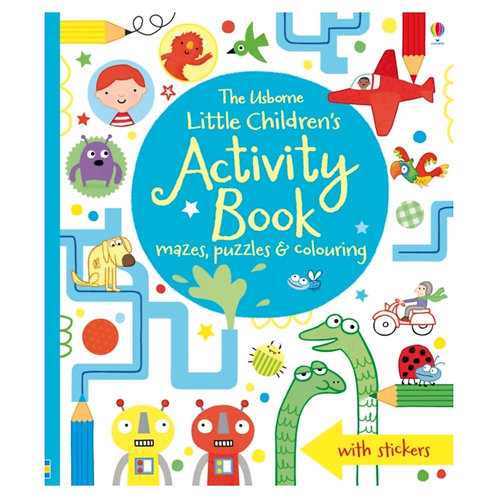 The Usborne Little Children's Activity Book : Mazes, Puzzles and Colouring