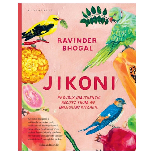 Jikoni : Proudly Inauthentic Recipes From An Immigrant Kitchen - Ravinder Bhogal