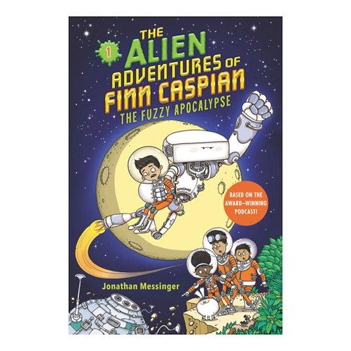 The Alien Adventures of Finn Caspian: The Fuzzy Apocalypse - Jonathan Messinger