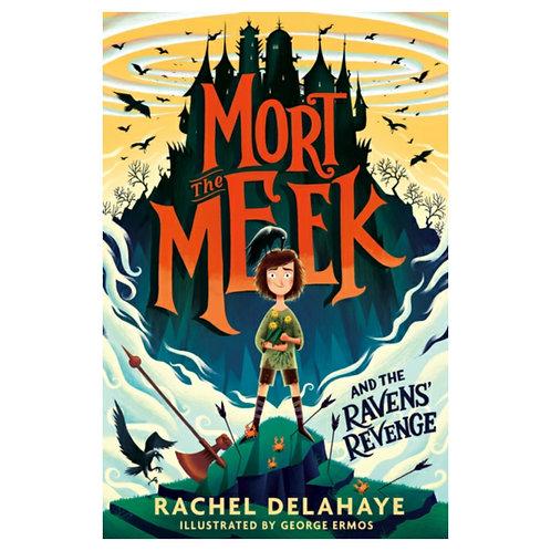 Mort the Meek and the Ravens' Revenge - Rachel Delahaye