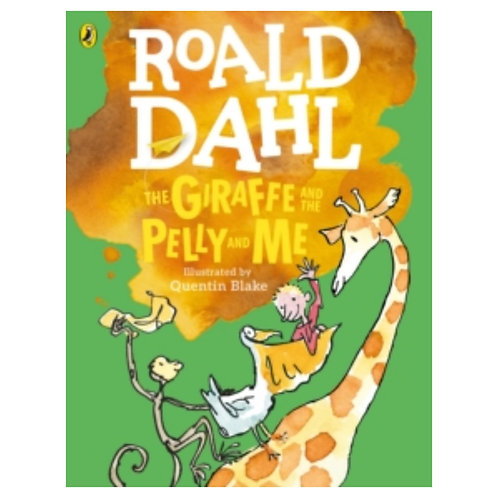 The Giraffe and the Pelly and Me (Colour Edition) - Roald Dahl & Quentin Blake