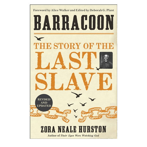 Barracoon : The Story of the Last Slave - Zora Neale Hurston