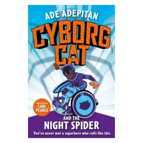 Cyborg Cat and the Night Spider - Ade Adepitan