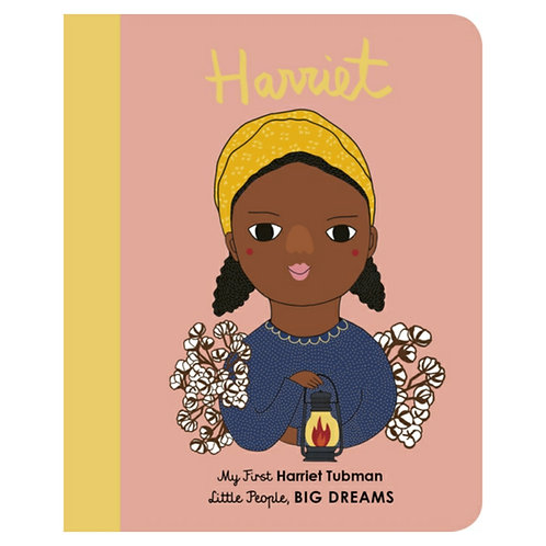 My First Harriet Tubman - Maria Isabel Sanchez Vegara & Pili Aguado