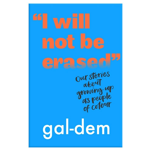 I Will Not Be Erased - gal-dem