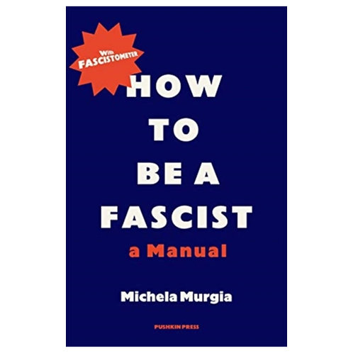 How to be a Fascist : A Manual - Michela Murgia