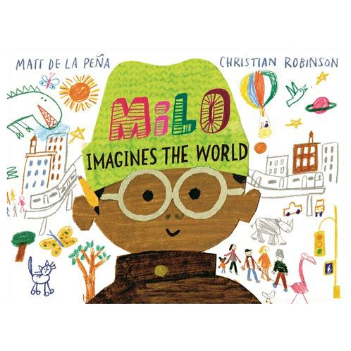 Milo Imagines The World - Matt de la Pena& Christian Robinson