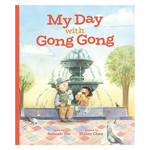 My Day with Gong Gong - Sennah Yee & Elaine Chen