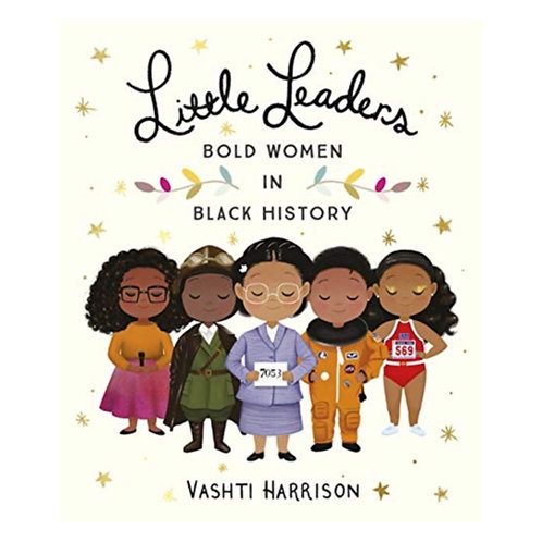 Little Leaders: Bold Women in Black History - Vashti Harrison