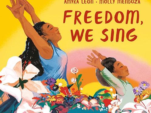 Freedom, We Sing - Amyra Leon& Molly Mendoza