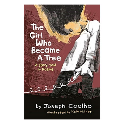 The Girl Who Became a Tree : A Story Told in Poems - Joseph Coelho