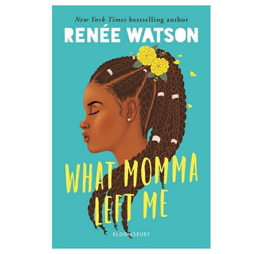 What Momma Left Me - Renee Watson