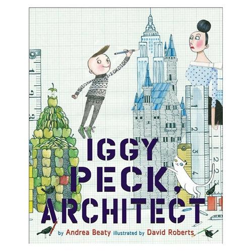Iggy Peck, Architect - Andrea Beaty & David Roberts