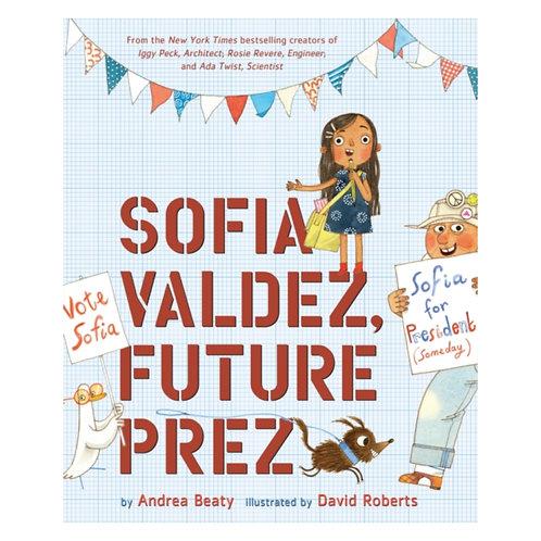 Sofia Valdez, Future Prez - Andrea Beaty & David Roberts