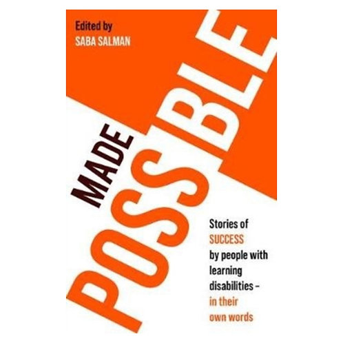 Made Possible : Stories of success by people with learning disabilities - in the